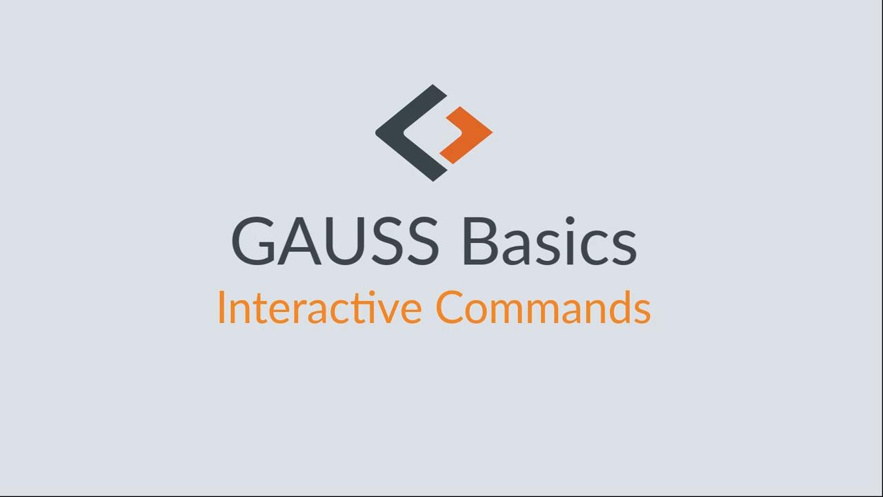 GAUSS-Grundlagen-Tutorial - Teil 1: Interaktive Kommandos
