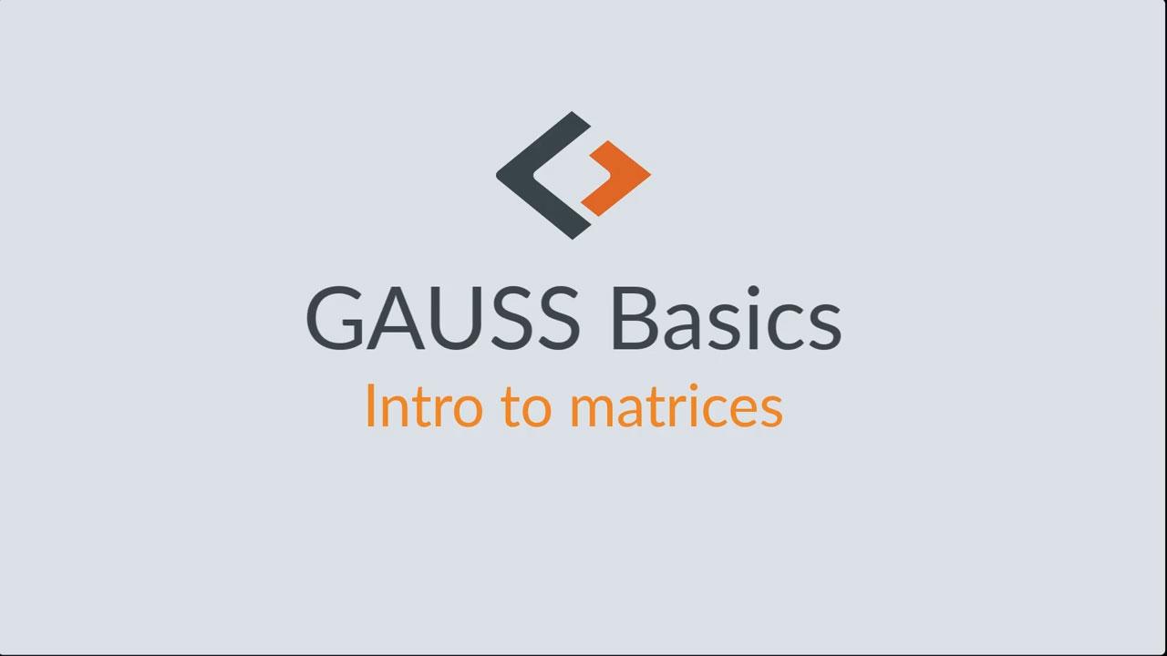 GAUSS-Grundlagen-Tutorial – Teil 3: Einführung in Matrizen