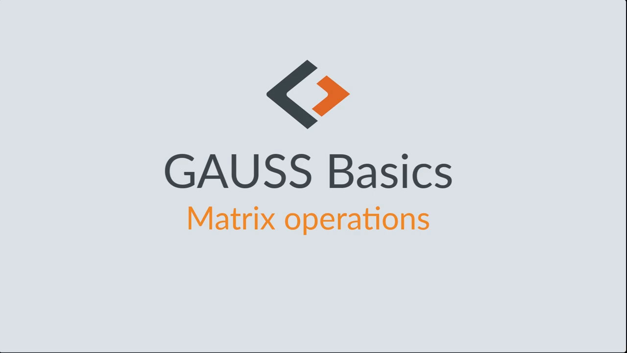 GAUSS-Grundlagen-Tutorial – Teil 4: Matrizenoperationen