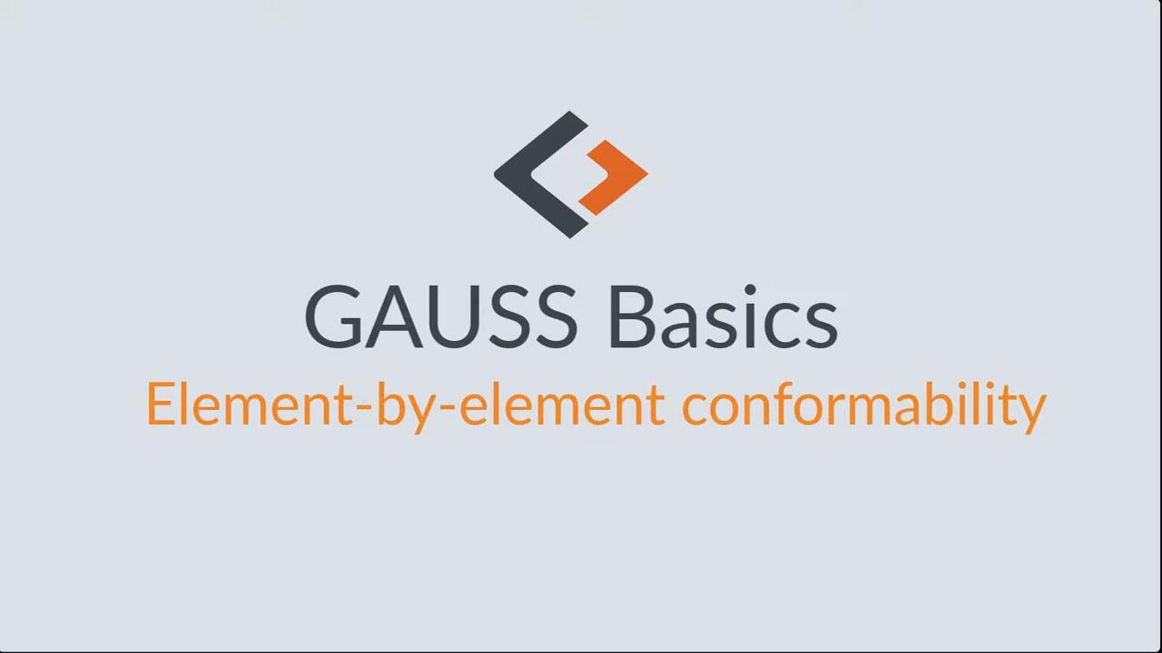 GAUSS-Grundlagen-Tutorial – Teil 5: Regeln zur elementweisen Konformität
