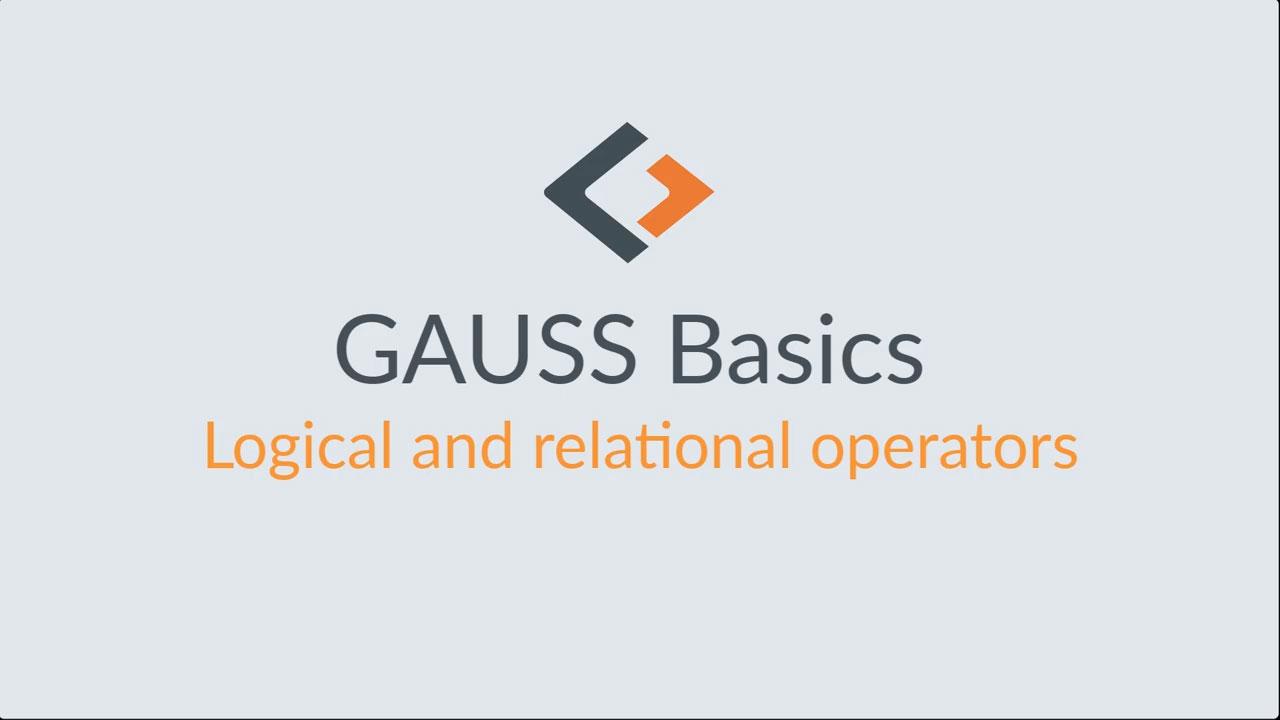 GAUSS-Grundlagen-Tutorial – Teil 6: Logische und relationale Operatoren